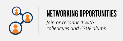 Networking: Join or reconnect with colleagues and CSUF alumns